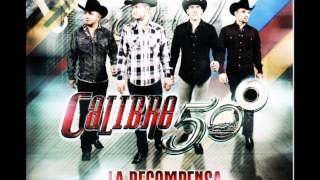 Calibre 50-Ni Que Estubieras Tan Buena (La Recompensa
