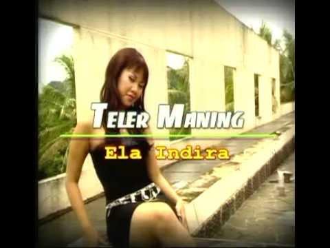 Ela Indira -Teler Maning Cipt : Anto JD
