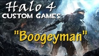 Boogeyman - Halo 4 Custom Games Extravaganza!