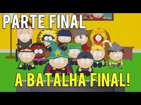 SOUTH PARK The Stick of Truth - PT 20 - FINAL - DETONADO (PORTUGUES BR) - A Batalha Final!