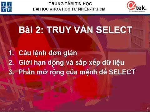 Bài 2. Ngôn ngữ SQL trên SQL SERVER 2005 và ACCESS 2003_Truy vấn Select.