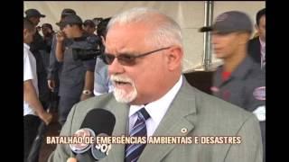 Batalh�o de Emerg�ncias Ambientais e Desastres � inaugurado na capital
