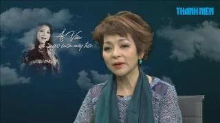 Truyền hình trực tiếp: Nghệ sĩ Ái Vân, thăng trầm sau ánh hào quang