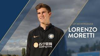 LORENZO MORETTI   INTER U17   Let Me Introduce
