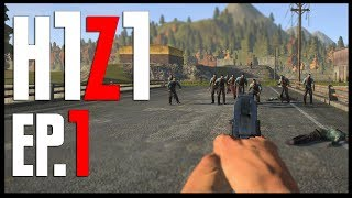 "H1Z1 ""SURVIVE"" Part 1"