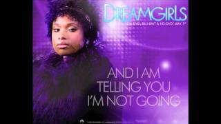 Dreamgirls And I Am Telling You I'm Not Going