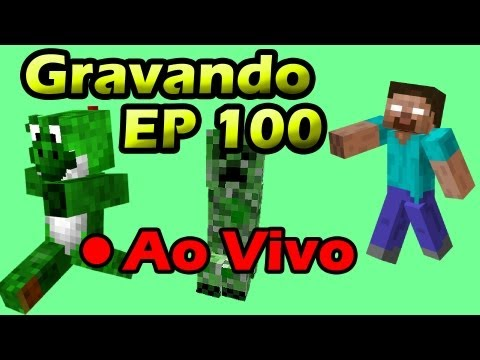 Gravando Episódio 100 AO VIVO - Minecraft com Mods