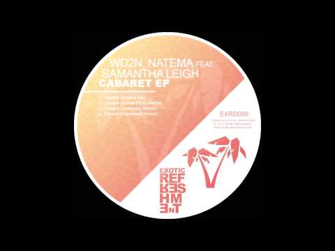 WD2N, Natema feat  Samantha Leigh - Cabaret (Animal Picnic Remix) // Exotic Refreshment