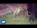 Sorry For Now Official Audio Linkin Park