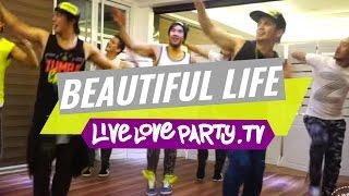 Beautiful Life by Sasha Lopez | Zumba® Fitness | Live Love Party