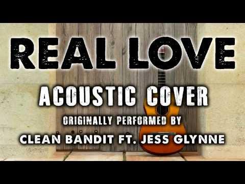 Real Love Clean Bandit Acoustic - Clean Bandit & Jess ...