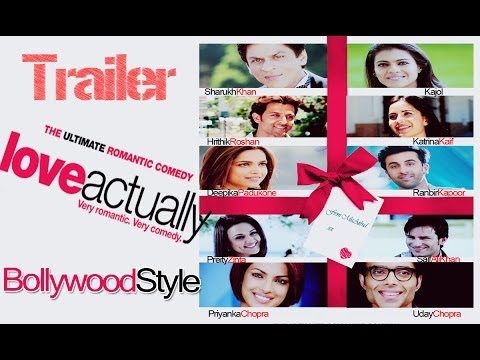 Love Actually | Bollywood Style | Fanmade Trailer