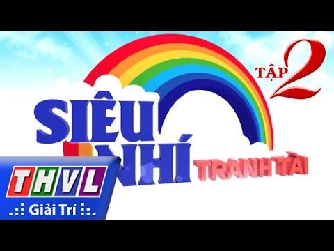THVL | Siêu nhí tranh tài - Tập 2