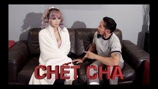 Chết Cha - 102 Productions (Hài Tục Tĩu +18 tuổi) Phong Le, Luu Nguyen, Vu Tran, Mindy Huỳnh