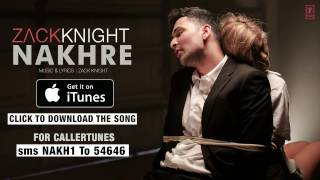 Zack Knight's 'Nakhre' Full Song  Available on iTunes | Download Now - Duration: 0:31.
