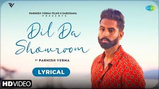 Dil Da Showroom – Parmish Verma Punjabi Video Download New Video HD