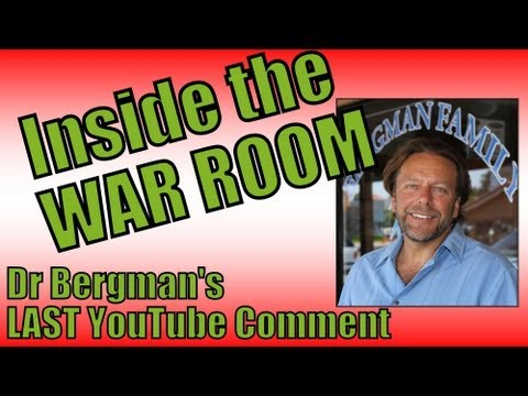 Inside the War Room with Dr Bergman: My Last Response to Comments