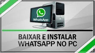 Como Baixar, Instalar E Usar WhatsApp No Computador ( Sem