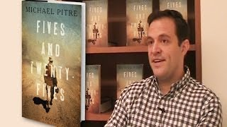Author Michael Pitre discusses his novel FIVES & TWENTY-FIVES
