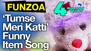 Tumse Meri Katti-Funny Bollywood Item Song By Funzoa Teddy