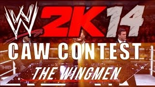 The Wingmens' First CAW Contest! [WWE 2k14] (Fifty CAWs