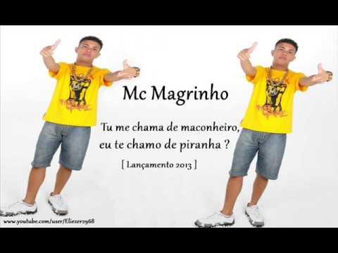 MC Magrinho   Tu me chama de maconheiro, eu te chamo de piranha ♪ [ Lançamento 2013 ]