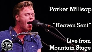 """Parker Millsap - """"Heaven Sent"""" - Live from Mountain Stage"""