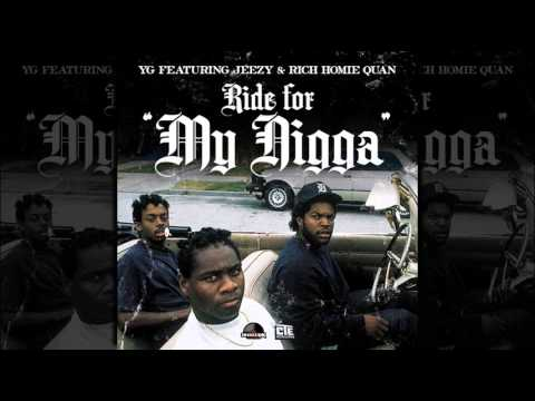 YG - My Nigga (Feat. Rich Homie Quan & Young Jeezy) (Prod. By DJ Mustard)