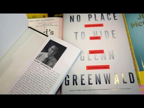 Glenn Greenwald: No Place to Hide: Edward Snowden, the NSA, and the U.S. Surveillance State