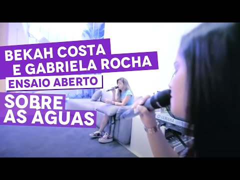 Bekah Costa e Gabriela Rocha - Sobre As Águas