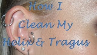 How I Clean My Tragus & Helix Piercings.
