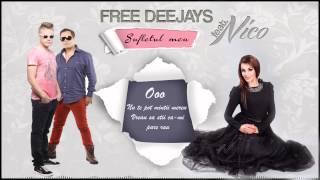 Free Deejays ft. Nico - Sufletul meu