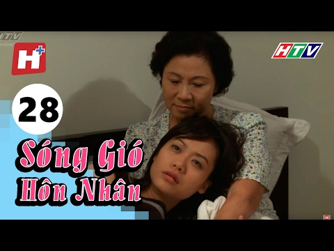 Sóng Gió Hôn Nhân - Tập 28 | Phim Tình Cảm Việt Nam Hay Nhất 2017
