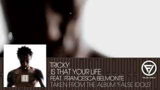 Tricky - Is That Your Life feat. Francesca Belmonte