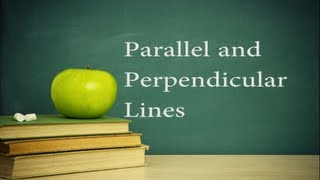 College Algebra Lesson 8 : Parallel and Perpendicular Lines