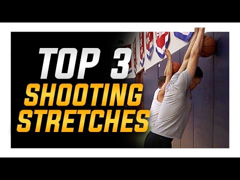Top 3 Shooting Stretches: Best Basketball Warm Up Drills