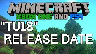 Minecraft Xbox One & PS4: TU18 RELEASE DATE! New Title