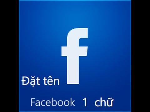 Cách đặt tên Facebook 1 chữ độc đáo cực đơn giản
