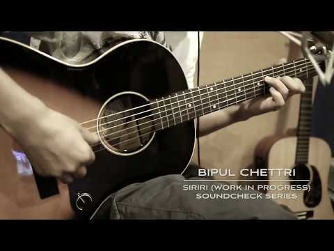 Bipul Chettri - Siriri (The Soundcheck Series)