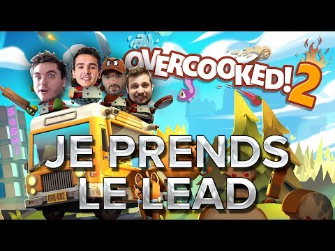 Overcooked 2 #7 : Je prends le lead.