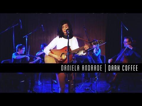Dark Coffee (Original) by Daniela Andrade