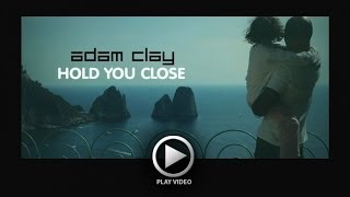 Adam Clay, Astrit Kurtaim - Hold You Close