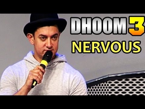 Dhoom 3 - Aamir Khan gets nervous