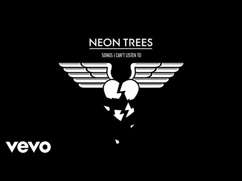 Neon Trees - Songs I Can't Listen To (Audio)