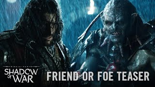 Middle-earth: Shadow of War - Friend or Foe Teaser