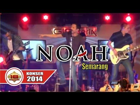 NOAH - Full Konser (Live Konser Semarang 26 Februari 2014)