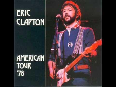 Eric Clapton 01 Peaches and Diesel Live Santa Monica 1978 ...