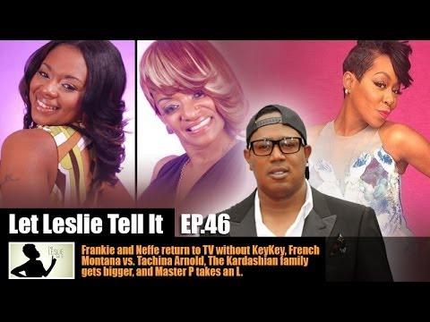 Let LESLIE Tell It [46: Frankie & Nefi are back, French vs. Tichina & The Kardashians]