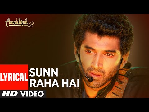 Aashiqui 2 Full Song With Lyrics Sunn Raha Hai (Audio) | Aditya Roy Kapur, Shraddha Kapoor
