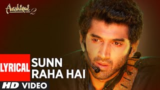 Sunn Raha Hai Na Tu Aashiqui 2 Full Song With Lyrics